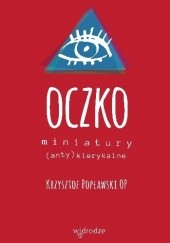Okładka książki Oczko. Miniatury (anty)klerykalne Krzysztof Popławski OP