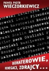 Okładka książki Bohaterowie, renegaci, zdrajcy… Paweł Wieczorkiewicz
