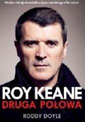 Okładka książki Roy Keane. Druga połowa Roddy Doyle,Roy Keane