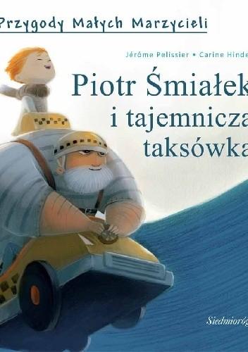 Okładka książki Piotr Śmiałek i tajemnicza taksówka Carine Hinder,Jerome Pelissier
