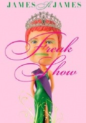 Okładka książki Freak Show James St. James