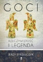 Okładka książki Goci. Rzeczywistość i legenda Jerzy Strzelczyk