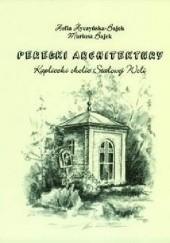 Okładka książki Perełki architektury. Kapliczki okolic Stalowej Woli