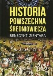 Okładka książki Historia powszechna średniowiecza Benedykt Zientara