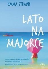 Okładka książki Lato na Majorce Emma Straub