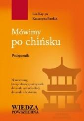 Okładka książki Mówimy po chińsku Katarzyna Pawlak,Kai-yu Lin