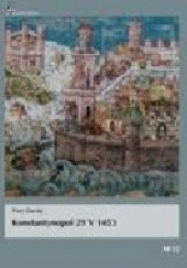 Okładka książki Konstantynopol 29 V 1453 Piotr Derdej