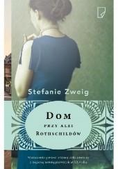 Okładka książki Dom przy Alei Rothschildów Stefanie Zweig