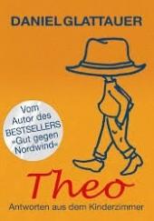 Okładka książki Theo. Antworten aus dem Kinderzimmer Daniel Glattauer