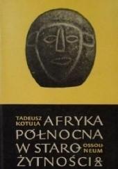 Okładka książki Afryka Północna w starożytności Tadeusz Kotula