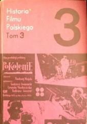 Okładka książki Historia filmu polskiego, tom 3 Jerzy Bonawentura Toeplitz