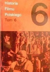 Okładka książki Historia filmu polskiego, tom 6 Rafał Marszałek