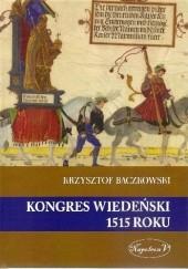 Okładka książki Kongres wiedeński 1515 roku Krzysztof Baczkowski