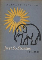 Okładka książki Just So Stories. A Selection Rudyard Kipling
