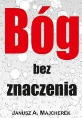 Okładka książki Bóg bez znaczenia Janusz Andrzej Majcherek