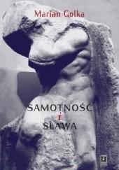 Okładka książki Samotność i sława Marian Golka