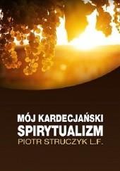 Okładka książki Mój kardecjański spirytualizm Piotr Struczyk L.F.