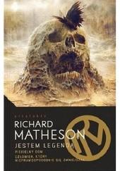 Okładka książki Jestem Legendą. Piekielny dom. Człowiek, który nieprawdopodobnie się zmniejszał. Richard Matheson