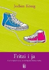 Okładka książki Fritzi i ja. Czyli o lękach ojca, że nie będzie dobrą matką Jochen König