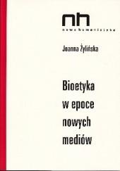 Okładka książki Bioetyka w epoce nowych mediów Joanna Żylińska