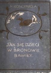 Okładka książki Jak się dzieci w Bronowie bawiły Maria Konopnicka
