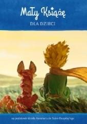 Okładka książki Mały Książę dla dzieci Antoine de Saint-Exupéry