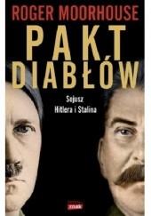Okładka książki Pakt diabłów. Sojusz Hitlera i Stalina Roger Moorhouse