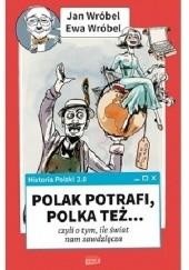 Okładka książki Historia Polski 2.0: Polak potrafi, Polka też... czyli o tym, ile świat nam zawdzięcza Jan Wróbel,Ewa Wróbel