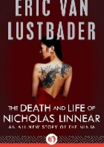 Okładka książki The Death and Life of Nicholas Linnear Eric van Lustbader