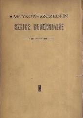 Okładka książki Szkice gubernialne Michaił Sałtykow-Szczedrin