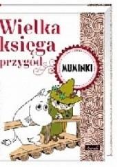 Okładka książki Wielka księga przygód. Muminki Harald Sonesson
