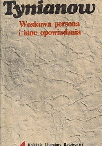 Okładka książki Woskowa persona i inne opowiadania Jurij Nikołajewicz Tynianow