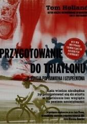 Okładka książki Przygotowanie do triatlonu Tom Holland