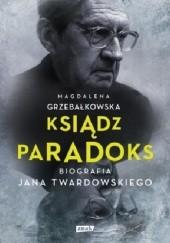 Okładka książki Ksiądz Paradoks. Biografia Jana Twardowskiego Magdalena Grzebałkowska