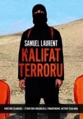 Okładka książki Kalifat terroru Samuel Laurent