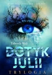 Okładka książki Dotyk Julii. Trylogia Tahereh Mafi