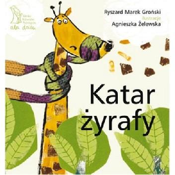 Katar żyrafy Ryszard Marek Groński 259017 Lubimyczytaćpl