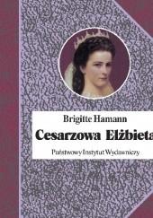 Okładka książki Cesarzowa Elżbieta Brigitte Hamann
