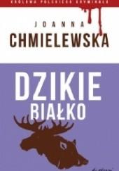 Okładka książki Dzikie białko Joanna Chmielewska