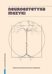 Okładka książki Neuroestetyka muzyki praca zbiorowa