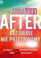 Okładka książki After. Bez siebie nie przetrwamy Anna Todd