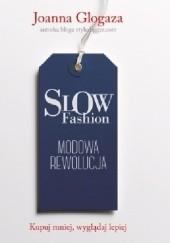 Okładka książki Slow fashion. Modowa rewolucja Joanna Glogaza