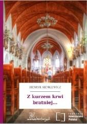 Okładka książki Z kurzem krwi bratniej Henryk Sienkiewicz
