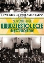 Okładka książki Demokracja parlamentarna 1922-26 Sławomir Koper
