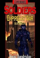 Okładka książki Exodus: Empires at War: Book 8: Soldiers Doug Dandridge