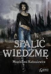 Okładka książki Spalić wiedźmę Magdalena Kubasiewicz