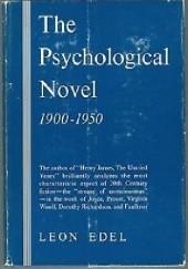 Okładka książki The Psychological Novel: 1900-1950 Leon Edel