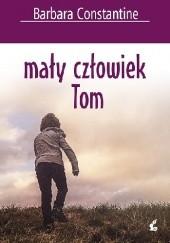Okładka książki Mały człowiek Tom Barbara Constantine