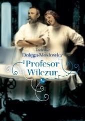 Okładka książki Profesor Wilczur Tadeusz Dołęga-Mostowicz