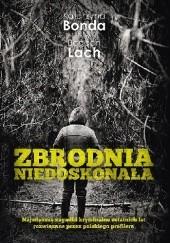 Okładka książki Zbrodnia niedoskonała Katarzyna Bonda,Bogdan Lach